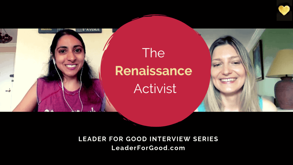 The Renaissance Activist - Leader for Good Interview Series