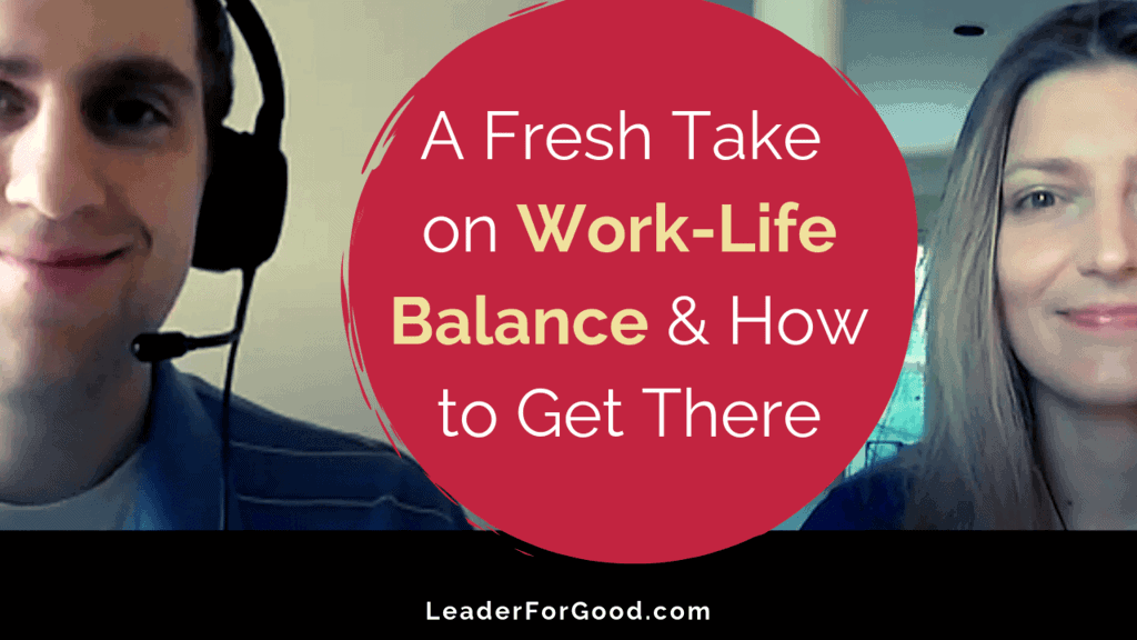 A fresh take on work-life balance and how to get there