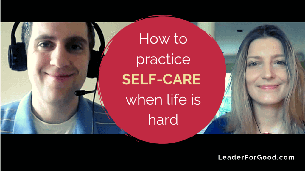 How to practice self-care when life is hard