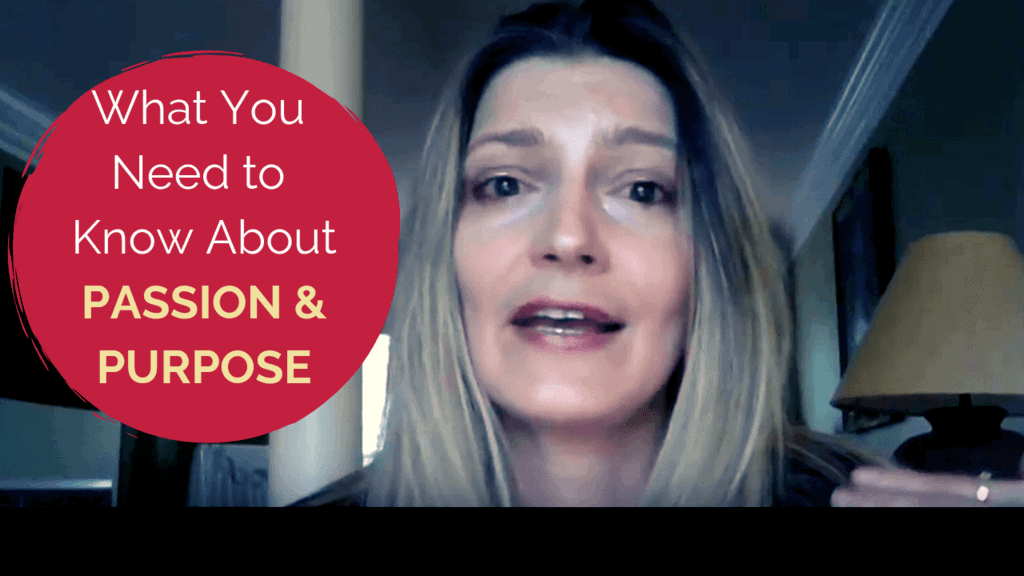 What You Need to Know About Passion and Purpose
