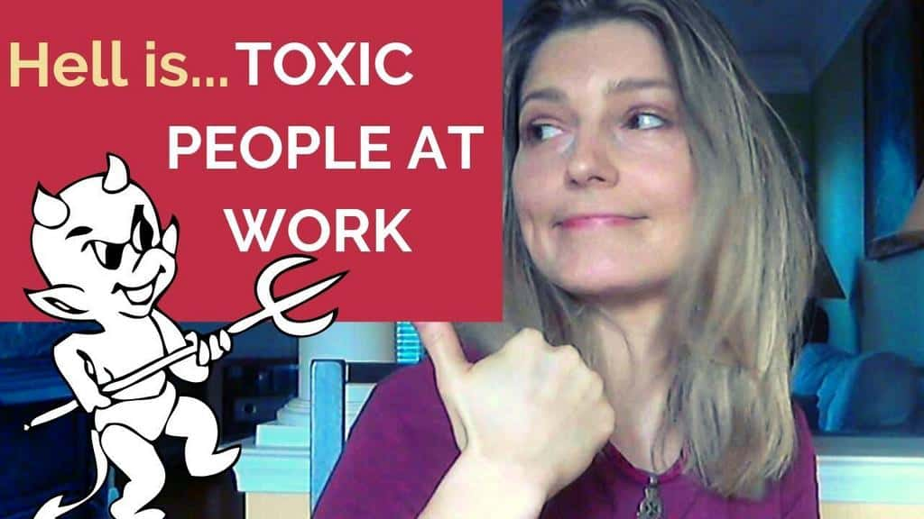 Hell is Toxic People at Work