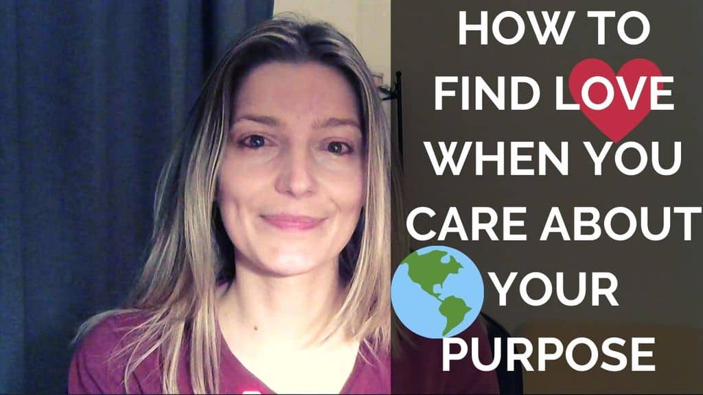 How to Find Love When You Care about Your Purpose