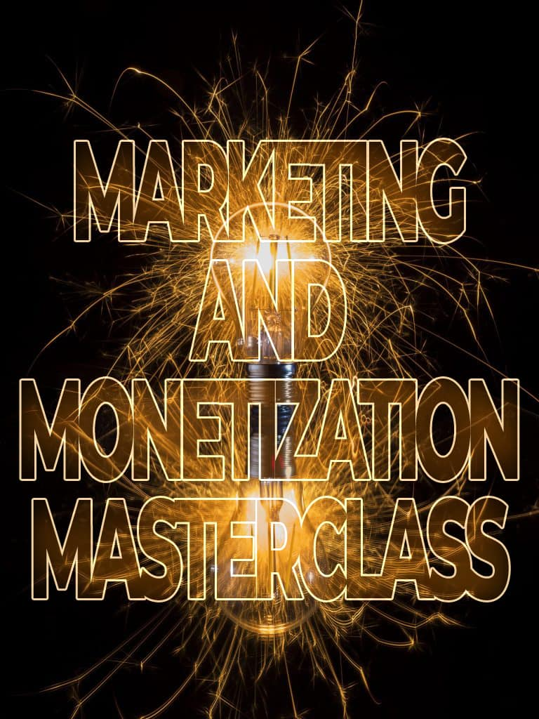 Marketing and Monetization Masterclass